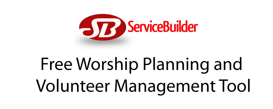 Service Builder: Free Online Tool For Worship Planning and Volunteer Management!
