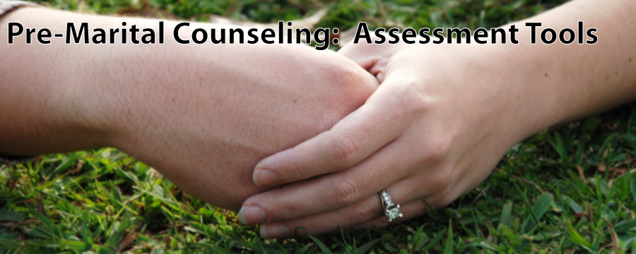 Pre-Marital Counseling / Coaching: Assessment Tests