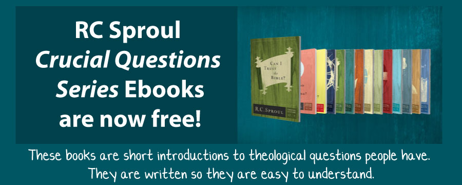 RC Sproul Crucial Questions Series Free Ebooks